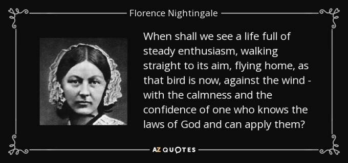 quote-when-shall-we-see-a-life-full-of-steady-enthusiasm-walking-straight-to-its-aim-flying-florence-nightingale-127-10-90