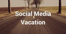 Vacation from social media