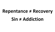repentance is not recovery and sin is not addiction