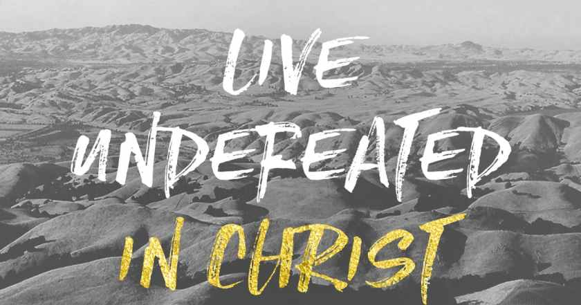 undefeated in Christ
