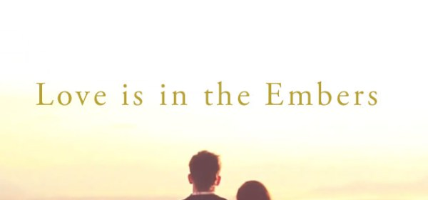 Embers of love by Maria Joseph